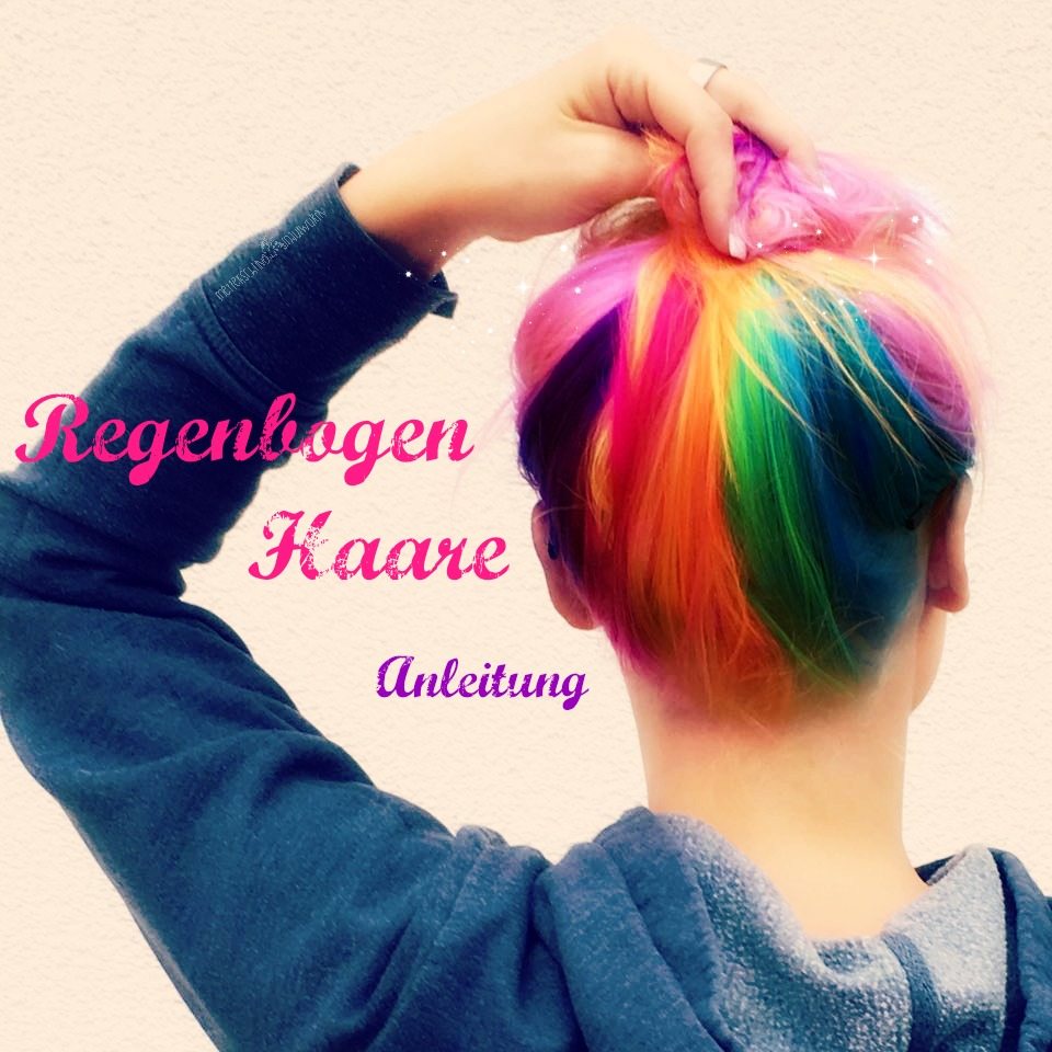Regenbogen Haare – so funktioniert das Färben  / Anfänger Anleitung