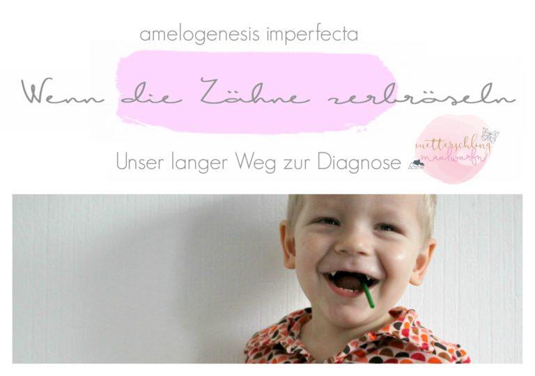 Unser langer Weg zur Diagnose / Wenn die Zähne zerbröseln // Amelogenesis imperfecta