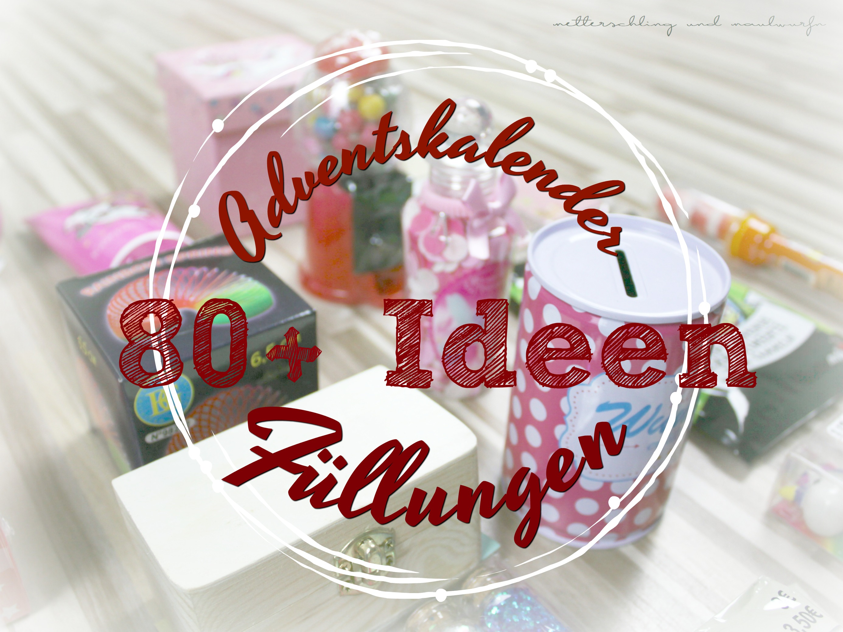 Adventskalender selber befüllen - 80 + Füll Ideen für Kinder ...